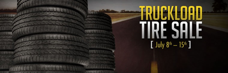 Truckload Tire Sale July 8th – 15th. Click for details.