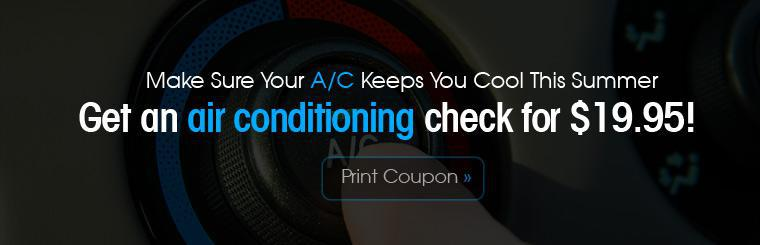 Make sure your A/C keeps you cool this summer. Get an air conditioning check for $19.95! Click here for the coupon.