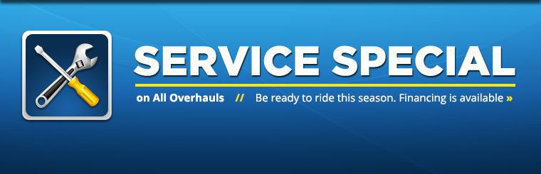 Service Special on All Overhauls: Be ready to ride this season. Financing is available.