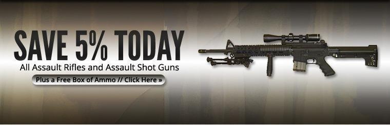 Save 5% today on all assault rifles and assault shot guns, plus get a free box of ammo!