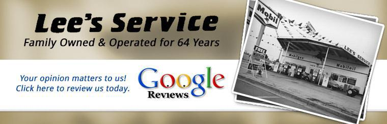 Lee's Service has been family owned and operated for 64 years! Your opinion matters to us!  Click here to review us today.