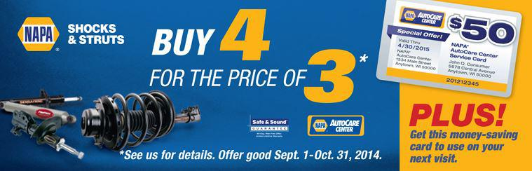 NAPA Shocks & Struts Promotion.  Buy 4 for the price of 3. Click here for details.