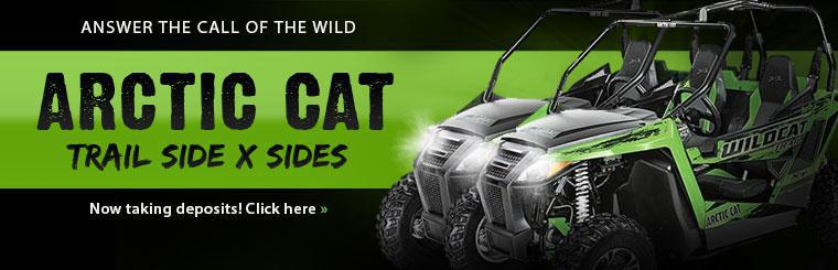 We are now taking deposits on Arctic Cat Trail side x sides!