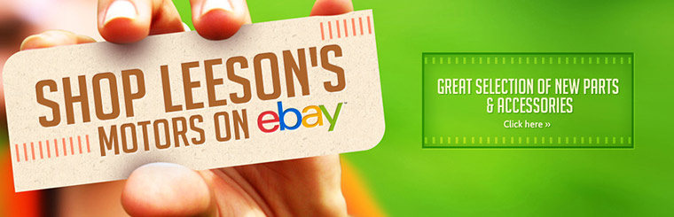 Click here to shop Leeson's Motors on eBay with a great selection of new parts and accessories!