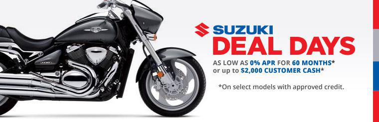 Suzuki Deal Days: Get as low as 0% APR for 60 months or up to $2,000 Customer Cash* on select models with approved credit.