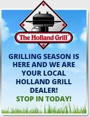 Grilling season is here and we are your local Holland Grill dealer! Stop in today!