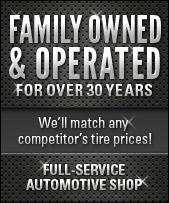 Family Owned & Operated for over 30 years. We'll match any competitor's tire prices! Full Service Automotive Shop.