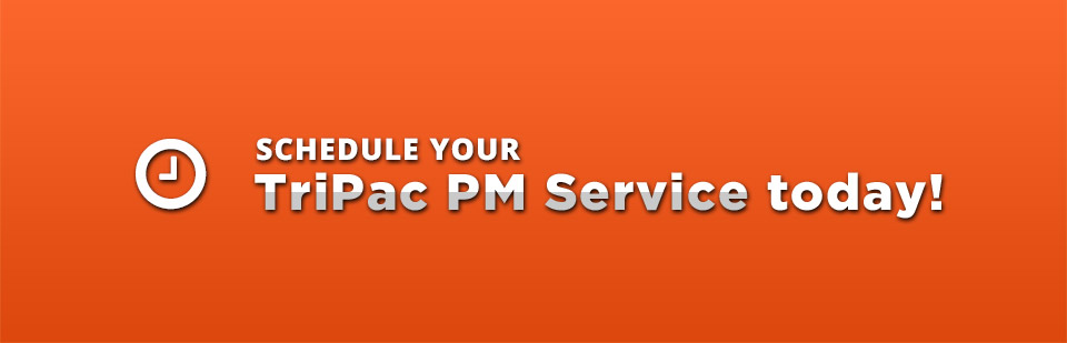 Click here to schedule your TriPac PM service today!