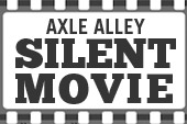 Axle Alley Silent Movie