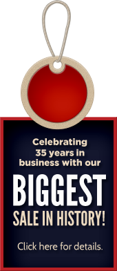 Celebrating 35 years in business with our biggest sale in history! Click here for details.
