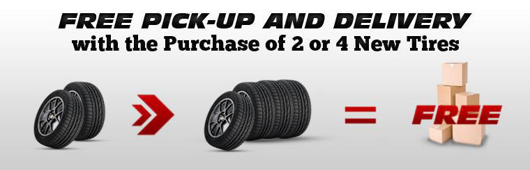Get free pick-up and delivery with the purchase of 2 or 4 new tires!