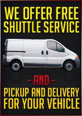 We offer free shuttle service and pick-up and delivery for your vehicle.