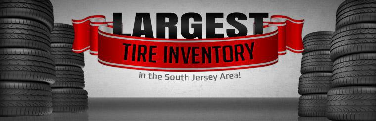 We have the largest tire inventory in the South Jersey area!