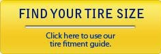 Find Your Tire Size. Click here to use our tire fitment guide.
