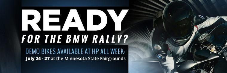 Ready for the BMW Rally? We will have demo bikes available at the Minnesota State Fair. Click here for details.