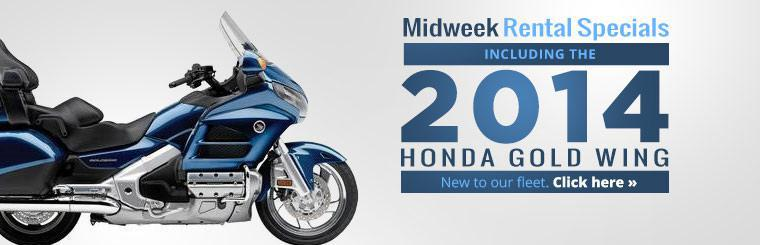 We are offering midweek rental specials including the 2014 Honda Gold Wing. Click here for details.