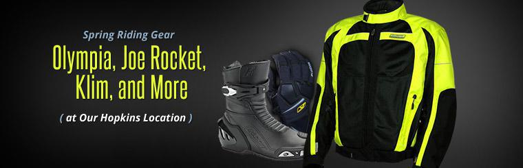 We have spring riding gear from Olympia, Joe Rocket, Klim, and more at our Hopkins location. Click here for directions.