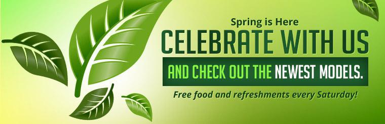 Celebrate spring with us and check out the newest models. We offer free food and refreshments every Saturday!