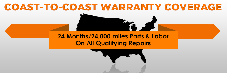 Coast-to-Coast Warranty Coverage: Get 24 months or 24,000 miles coverage on parts and labor! The majority of vehicle repairs qualify. Click here to contact us.