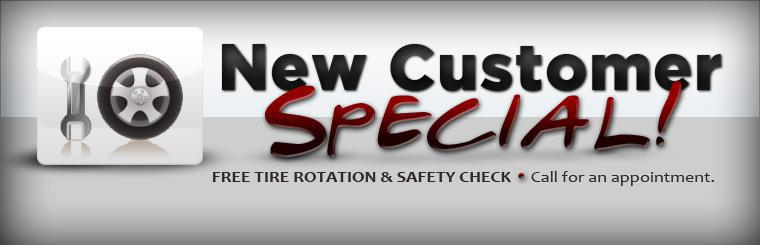 New Customer Special: Get a free tire rotation and safety check! Call for an appointment.
