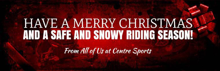 Have a Merry Christmas and a safe and snowy riding season from all of us at Centre Sports!