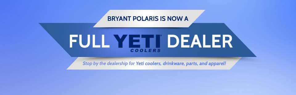 Bryant Polaris is now a full YETI dealer! Stop by the dealership for Yeti coolers, drinkware, parts, and apparel!