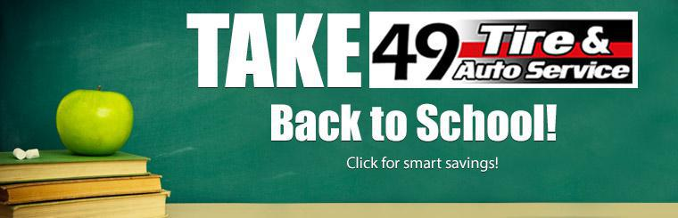Take 49 Tire back to school. Click here for smart savings!