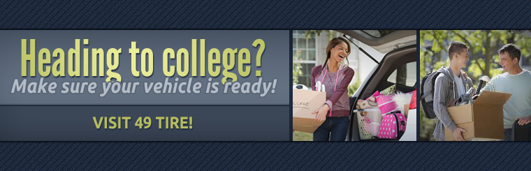 Heading to college? Make sure your vehicle is ready! Visit 49 Tire!