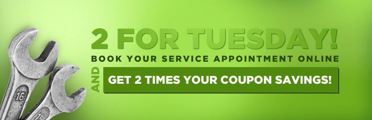 Book your service appointment online, and get 2 times your coupon savings!