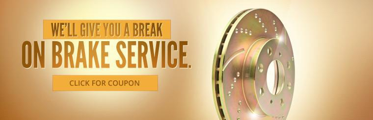 We'll give you a break on brake service. Click for coupon.