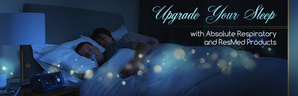 Upgrade your sleep with Absolute Respiratory and ResMed products.