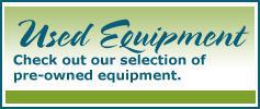 Used Equipment - Check out our selection of pre-owned equipment.