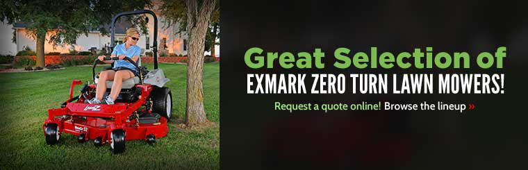We have a great selection of Exmark zero turn lawn mowers! Request a quote online! Click here to browse the lineup.