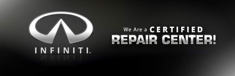 We are a certified Infiniti repair center!