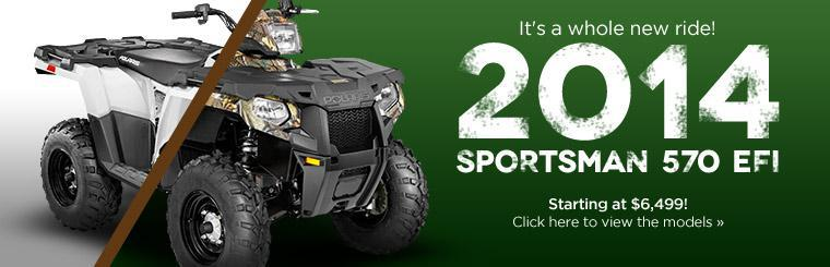 The 2014 Polaris Sportsman 570 EFI starts at $6,499! Click here to view the models.
