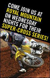 Come join us at Royal Mountain on Wednesday nights for their super-cross series!
