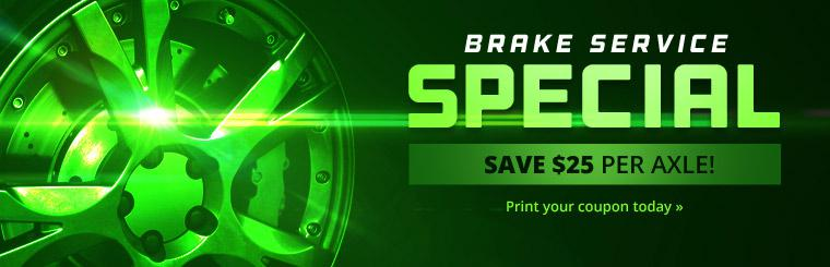 Brake Service Special: Save $25 per axle! Click here to print the coupon.