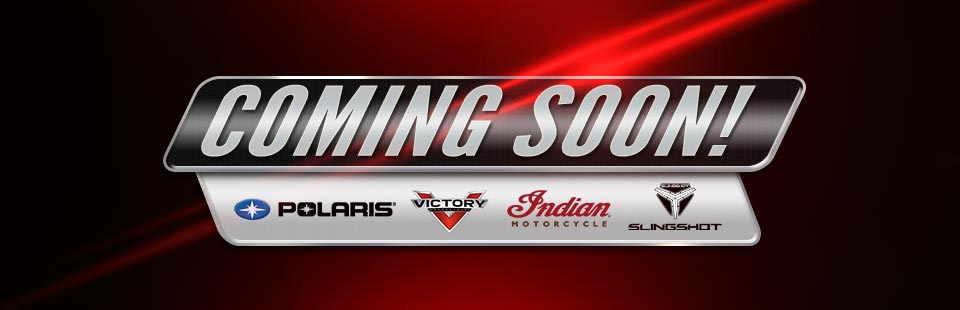 Coming Soon: Polaris, Victory, Indian, and Slingshot! Click here to view our selection.