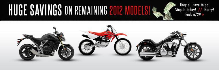 Huge Savings on Remaining 2012 Models: They all have to go! Hurry in, sale ends 6/29! Click here to view our selection.