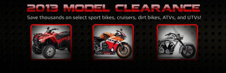 2013 Model Clearance: Save thousands on select sport bikes, cruisers, dirt bikes, ATVs, and UTVs!