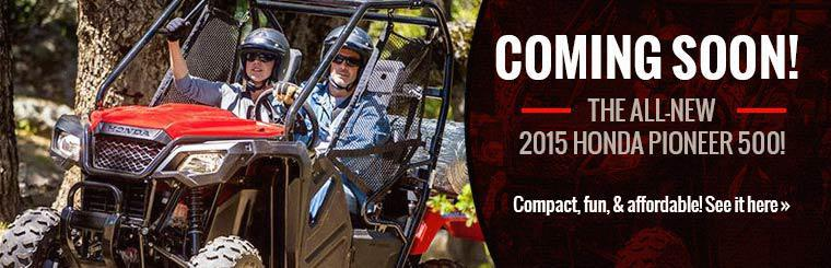 The all-new 2015 Honda Pioneer 500 is coming soon! Click here to check it out.