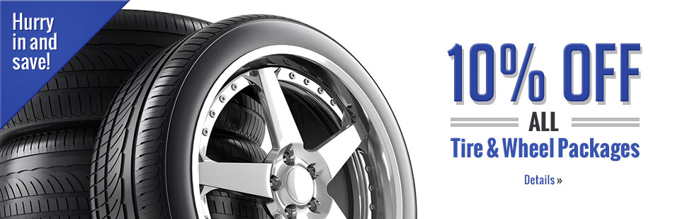 10% Off All Tire & Wheel Packages: Click here for details.
