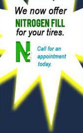 We now offer nitrogen fill for your tires. Call for an appointment today!