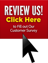 Review Us! Click Here to Fill out Our Customer Survey