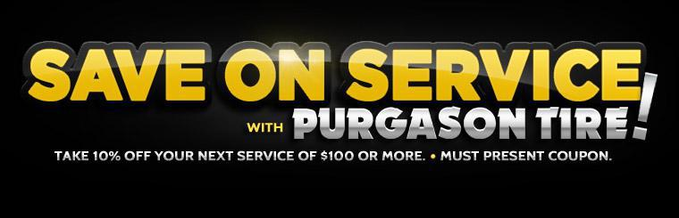 Save on service with Purgason Tire! Take 10% off your next service of $100 or more. Click here for the coupon.