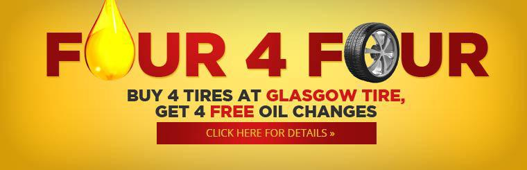 Buy 4 tires at Glasgow Tire, get 4 free oil changes! Click here for details.