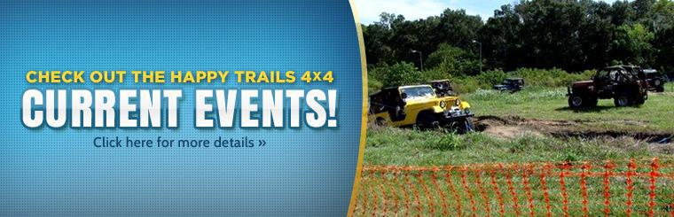 Check out the Happy Trails 4x4 current events! Click here to view our events list.