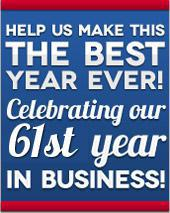 Help us make this the best year ever.  Celebrating our 61st year in business!