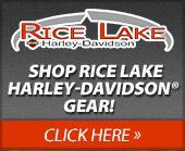 Shop Rice Lake Harley-Davidson® Gear! Click here »
