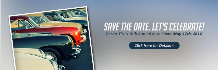 Carter Tire's 10th Annual Auto Show is May 17th, 2014! Click here for details.